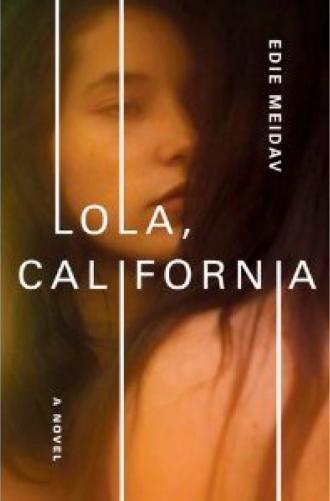 LOLA CALIFORNIA de Edie Meidav.jpg